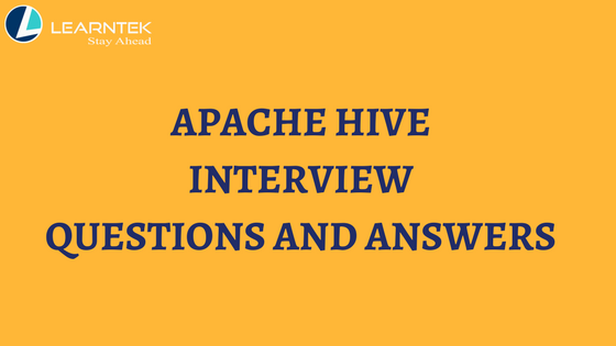 Apache Hive Interview Questions and Answers | Learntek org