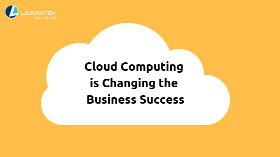 Cloud Computing is Changing the Business Success