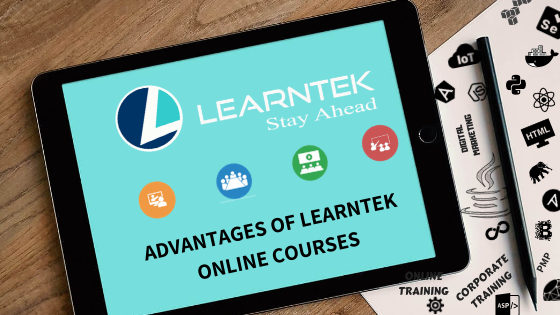 Advantages of LEARNTEK Online Courses