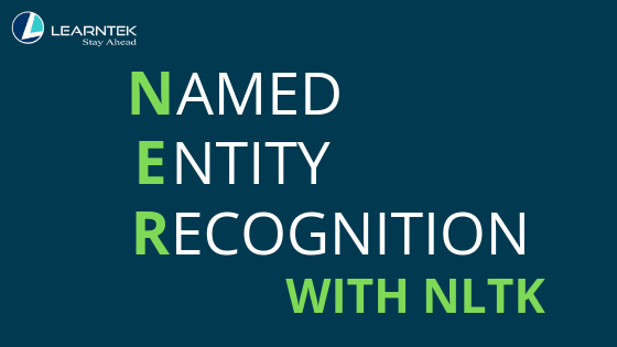 Named Entity Recognition (NER) with NLTK | Learntek