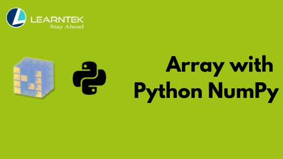 Python NumPy Array | Learn NumPy Arrays with Examples | Learntek