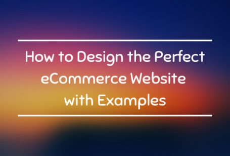 How to Design the perfect eCommerce website with examples