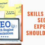 Skills Your SEO Expert Should Have