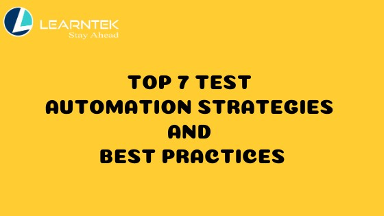 Top 7 Test Automation Strategies and Best Practices