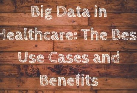 Big Data in Healthcare_ The Best Use Cases and Benefits (1)