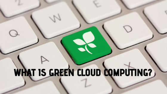 What is Green Cloud Computing?