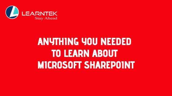 Anything You Needed to Learn about Microsoft SharePoint