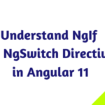 Understand NgIf and NgSwitch Directives in Angular 11