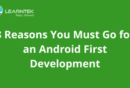 8 Reasons You Must Go for an Android First Development