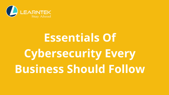 Essentials Of Cybersecurity Every Business Should Follow
