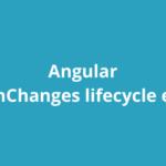 Angular ngOnChanges lifecycle event