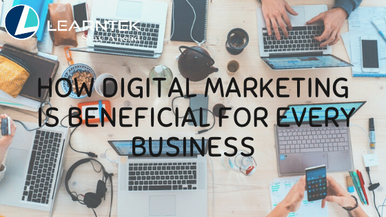 How Digital Marketing is beneficial for every business