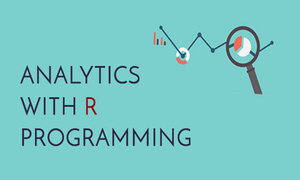 Analytics using R Programming