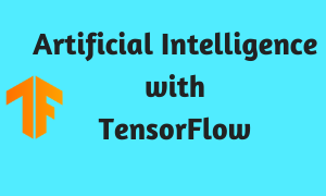 Artificial Intelligence with TensorFlow