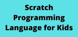 Scratch Programming Language for Kids