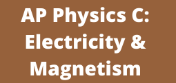 AP Physics C_ Electricity & Magnetism